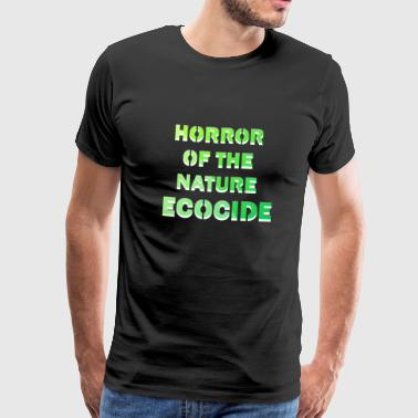 Horror of the nature ecocide - Men's Premium T-Shirt