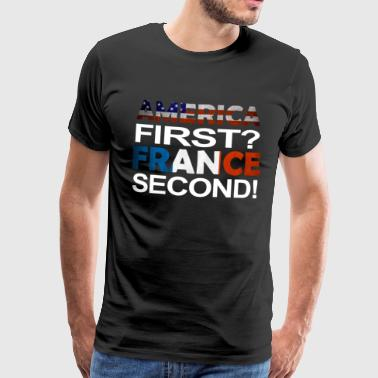 America first second France - Men's Premium T-Shirt