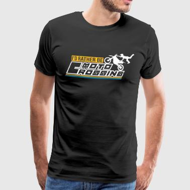 id rather be moto crossing - Men's Premium T-Shirt