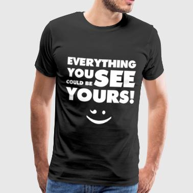 Everything You See(White) - Männer Premium T-Shirt