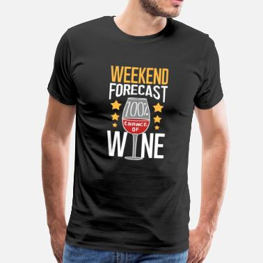 Birthday Girl Weekend Forecast 100% hance Of Wine - T-shirt Premium Homme