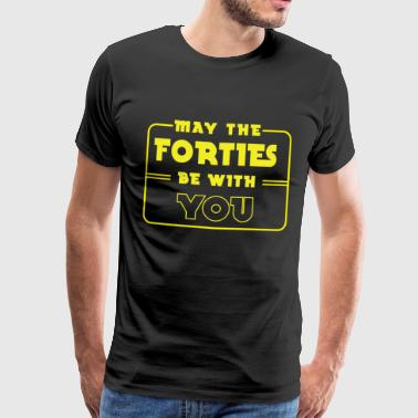 40 birthday: May the forties be with you - Men's Premium T-Shirt