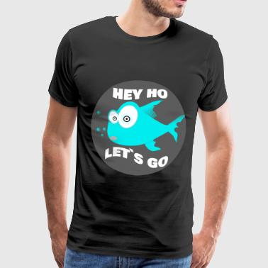 HEY HO LETS GO GO - T-shirt Premium Homme
