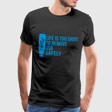 Life is Too Short - T-shirt Premium Homme