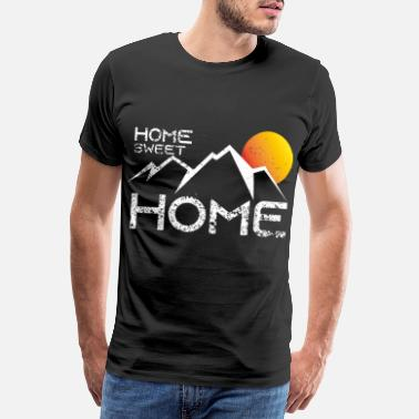 Alpinism Home sweet home - mountains mountain hiking gift - Men's Premium T-Shirt