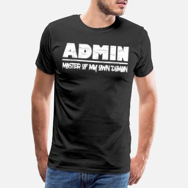 Internet Anonymous Admin, master of my own domain - Men's Premium T-Shirt