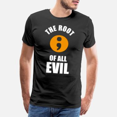 Html Css The root of all evil semicolon programmers - Men's Premium T-Shirt