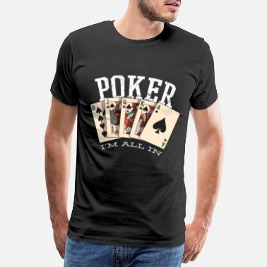 Pokerface Poker Pokern All in - Männer Premium T-Shirt