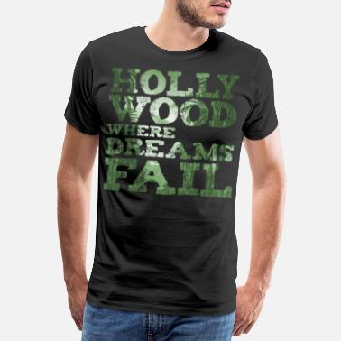 Hollywood Hollywood Dreams mislykkes - Premium T-skjorte for menn