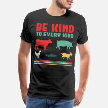 Rights Be kind to every kind vegan gift - Men's Premium T-Shirt