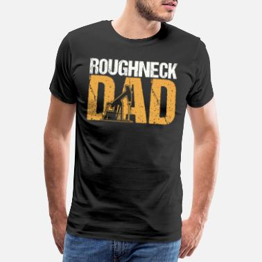 Robbery Robbery Dad Oilfield Worker - Men's Premium T-Shirt