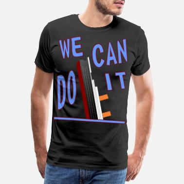 Impossible We can do it - Titanic sinks - Version 2 - Men's Premium T-Shirt