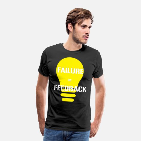 No T-Shirts - Funny Feedback Tshirt Designs Failure Feedback - Men's Premium T-Shirt black