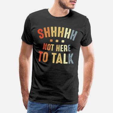 Joker Not Here To Talk - Men's Premium T-Shirt