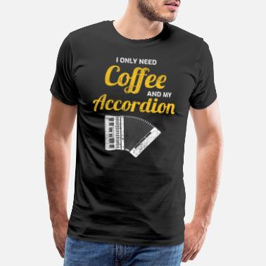 Accordion Coffee Accordion Polka Music Musician Gift - Men's Premium T-Shirt