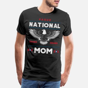 Military Proud National Guard Mom Memorial Day Gift - Men's Premium T-Shirt