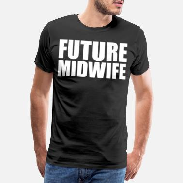 Pediatrician Future Midwife - Men's Premium T-Shirt
