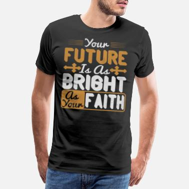 Christlich Your future is as bright as your Faith - Männer Premium T-Shirt