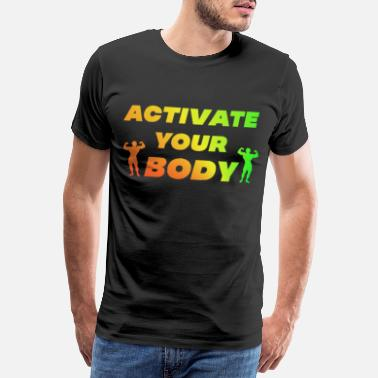 Fit Activate your Body Fitness Bodybuilding trainer - Männer Premium T-Shirt