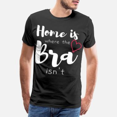 Plan Bra funny girl saying - Men's Premium T-Shirt