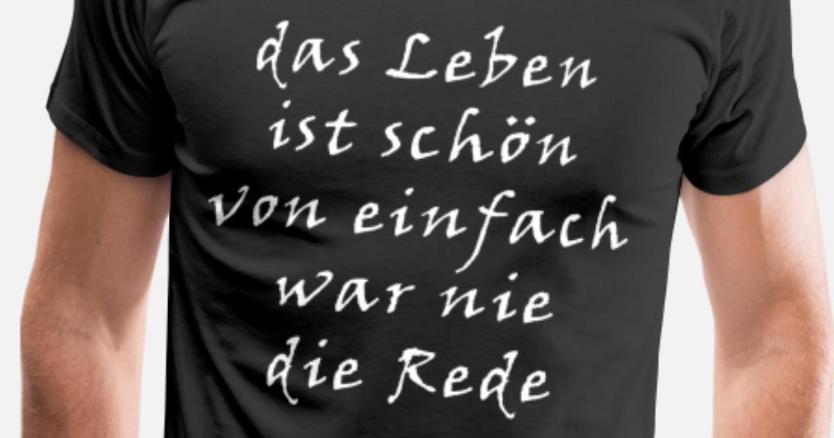 Spruch Spruche Leben Lustig Witzig Geschenk Manner Premium T Shirt Spreadshirt