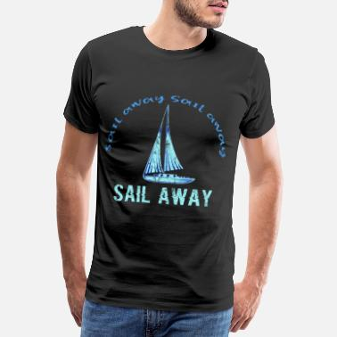 Aye Sailing boat sea gift idea - Men's Premium T-Shirt