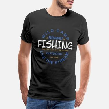 Black Forest Wild Camp - Live The Stream - Outdoor Fishing - Men's Premium T-Shirt
