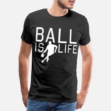 Basketspelare Basketball är livet Baller Basketball Player - Premium-T-shirt herr