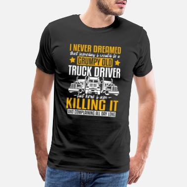 Stromingen Crumpy Old Truck Driver and Killing it - Mannen premium T-shirt