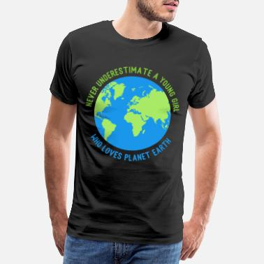 Argue don't underestimate any young girl planet earth loves - Men's Premium T-Shirt