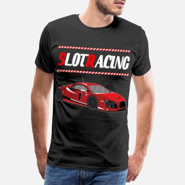 Slot Slot car race racing car racetrack hobby gift - Men's Premium T-Shirt