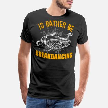 Bboy Breakdancing Breakdance BBoy Breakdancer - Men's Premium T-Shirt