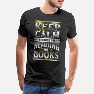 Escritor Book Reading Books Bookworm Bookworm Keep Calm - Camiseta premium hombre