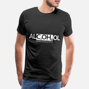 Ethanol Funny Alcohol What A Solution Chemical Formula - Männer Premium T-Shirt