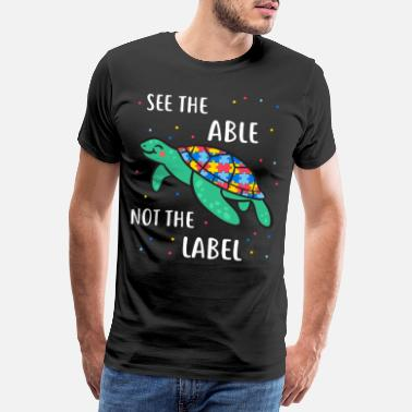 Mærkelig Se The Able Not The Label Autism Awarenessteacher - Premium T-shirt mænd