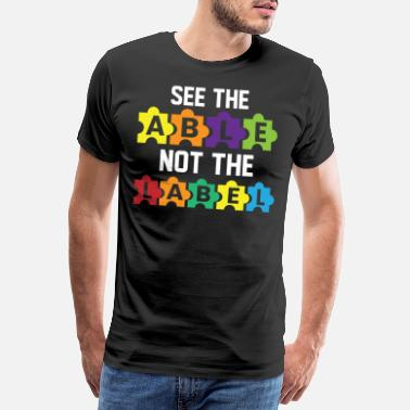 Label See The Able Not The Label Autism Awareness - Mannen premium T-shirt