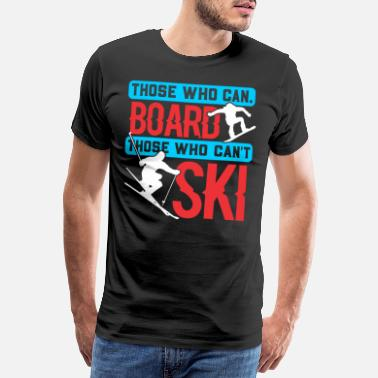 Seasonal Those who can board, who are not Sk - Men's Premium T-Shirt