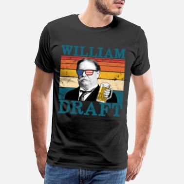 Howard William Draft Retro Drinking President Taft - Men's Premium T-Shirt