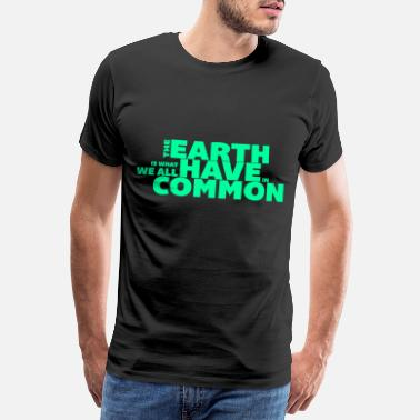 Reminder Earth our home Watching Environment Cool - Men's Premium T-Shirt