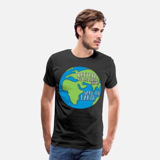 Enviromental T-Shirts - Together we are strongly climate change Earthday - Men's Premium T-Shirt black