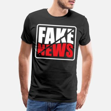 Politiske Fake News Media Wrong Report - Premium T-skjorte for menn