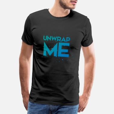 Unwrapping Ugly Christmas - Unwrap me! - Men's Premium T-Shirt