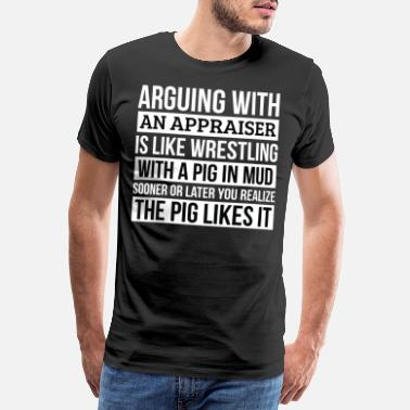 Pig Appraiser Shirt, Like Arguing With A Pig in Mud - Premium T-skjorte for menn
