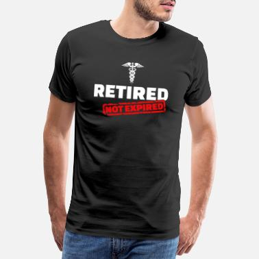 Retirement Nurse Funny nurse retired shirt - Men's Premium T-Shirt