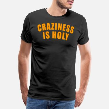 Iq CRAZINESS IS HOLY GIFT LIVING AT THE LIMIT ARTIST - Men's Premium T-Shirt
