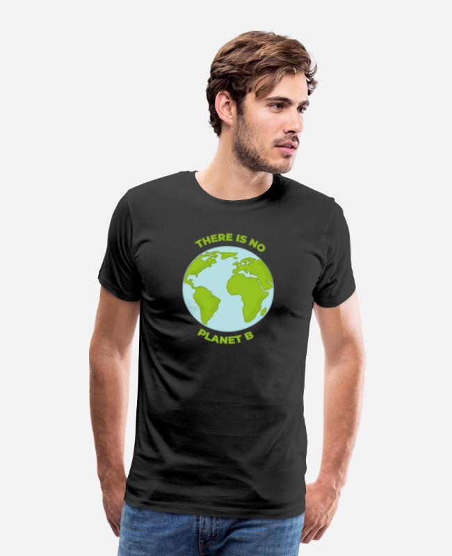 Earth Day T-Shirts - THERE IS NO PLANET B 🌍 Environment Protection - Männer Premium T-Shirt Schwarz