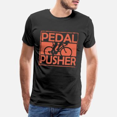 Ride Hard Biking I Pedals I Pedal Pusher - Men's Premium T-Shirt