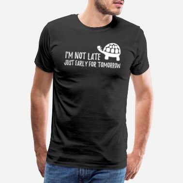 Reptilie Chamäleon I´m not late Just early for tomorrow Schildkröte - Männer Premium T-Shirt