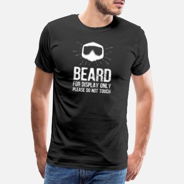 Hairy Beard For Display Only Please Do Not Touch Hipster - Men's Premium T-Shirt