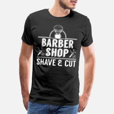 Barber Shop Cool Barber Shop Shave And Cut Logo Haircut gift - Men's Premium T-Shirt